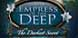 Empress of the Deep The Darkest Secret cd key best prices