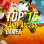 15 der besten Early Access Spiele zum sofortigen Einstieg
