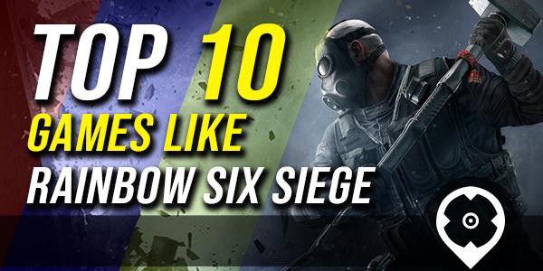Top 10 Spiele wie Rainbow Six Siege
