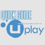 Quick Guide | Wie aktiviert man einen CD Key auf Uplay?