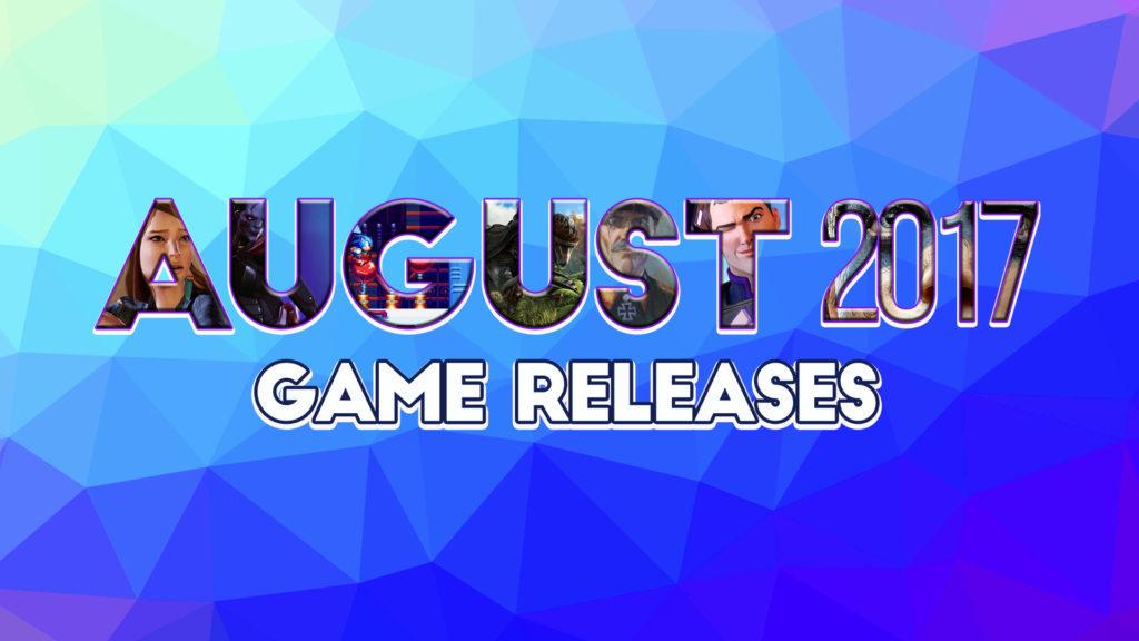 August 2017 Spiele Release