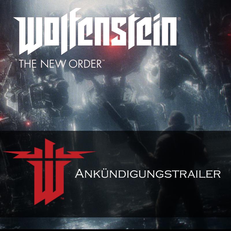 Wolfenstein: The New Order Ankündigungstrailer