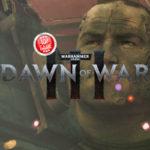 Dawn of War 3 Open Beta Registrierung jetzt möglich!