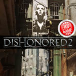Dishonored 2 neues Patch enthält neues Spiel Plus und vieles mehr!
