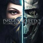 Spiele Dishonored 2 diese Woche KOSTENLOS! Alle Details dazu findest du Hier!