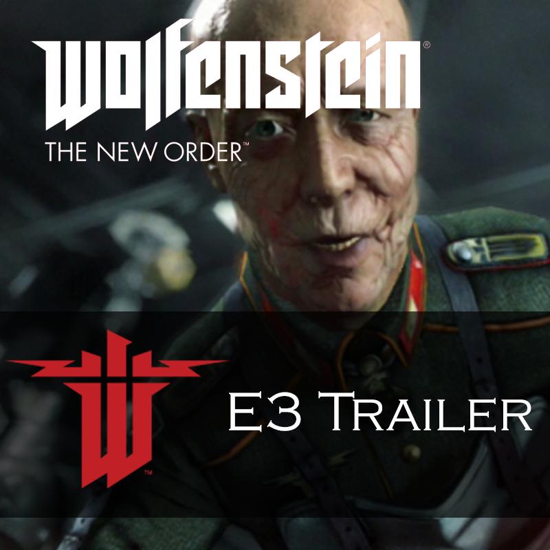 Wolfenstein: The New Order E3 Trailer