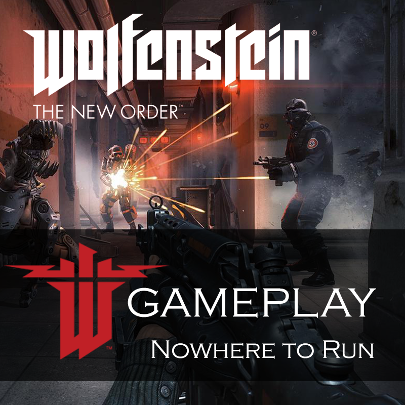 Wolfenstein Gameplay Trailer Nowhere to Run