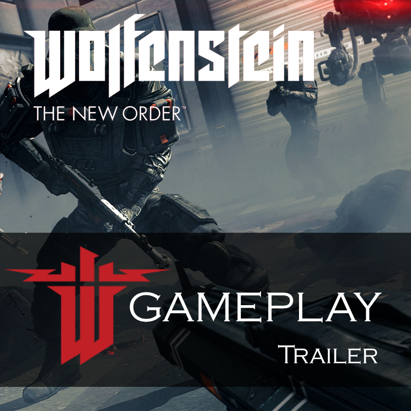 Wolfenstein: The New Order Gameplay Trailer