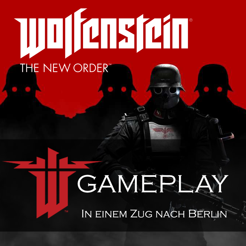 Wolfenstein: The New Order In einem Zug nach Berlin