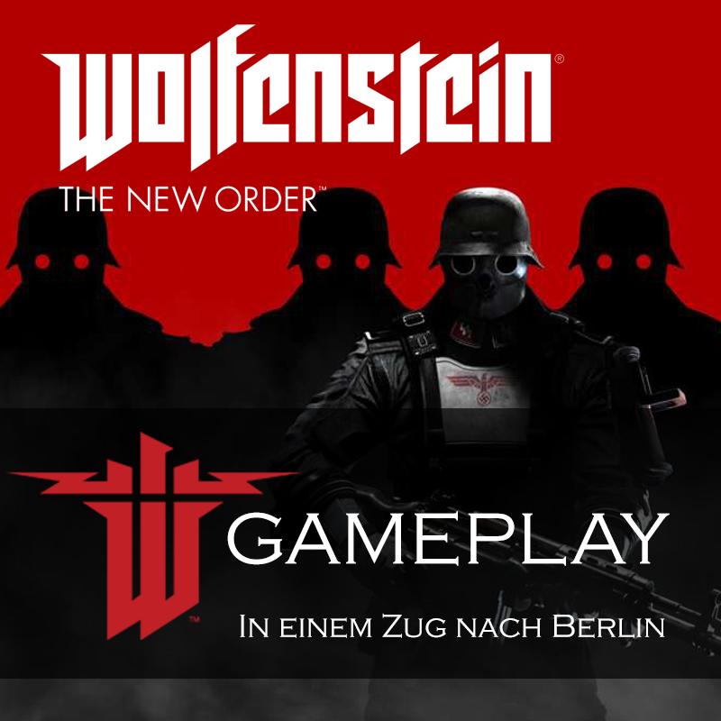 Wolfenstein: The New Order In einem Zug nach Berlin