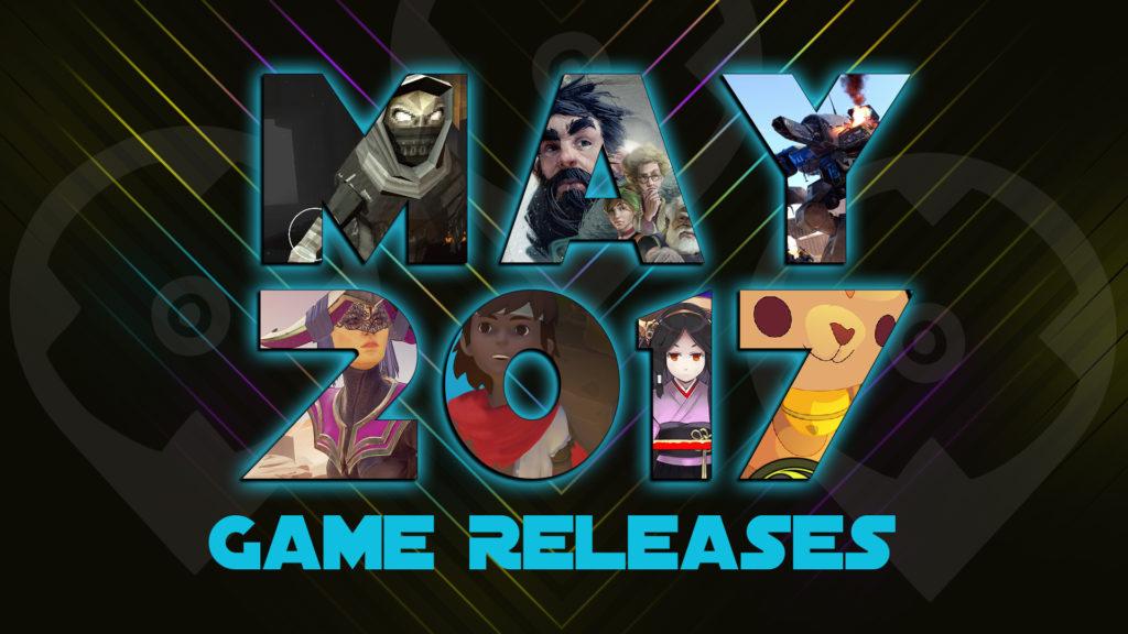 Mai 2017 Spiele Release