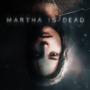 Martha is Dead: Ein kommender Psycho-Thriller präsentiert einen neuen Trailer
