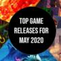 Top-Spieleveröffentlichungen für Mai 2020