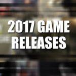 Bestätigte Spiele Release für das Jahr 2017