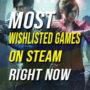 Die meist gewünschten Spiele auf Steam