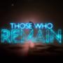 Those Who Remain Digital kündigen den Start an
