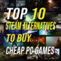 Top 10 Steam-Alternativen, um günstige PC-Spiele zu kaufen
