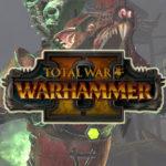 Total War Warhammer 2 Systemvoraussetzungen enthüllt