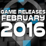 Spiele Release im Februar 2016