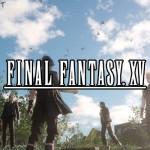 Final Fantasy 15 Release Datum wurde bestätigt