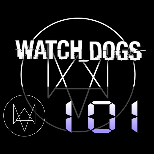 Watch Dogs 101