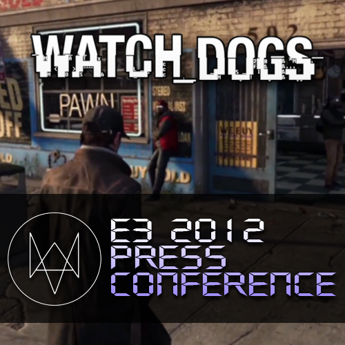 Watch Dogs E3 2012 Press Conference