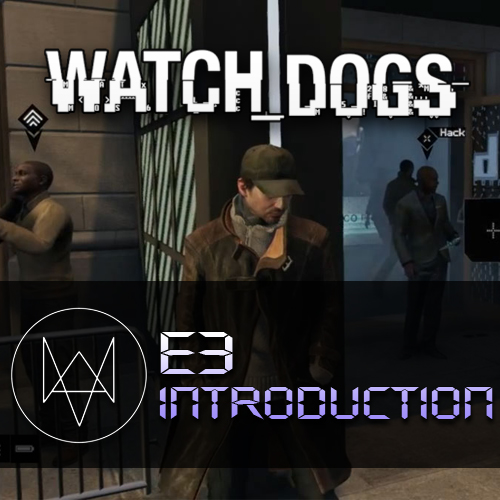Watch Dogs | E3 Introduction
