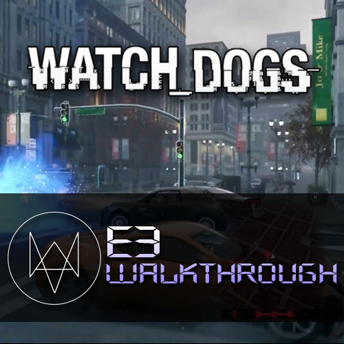 Watch Dogs E3 Walkthrough