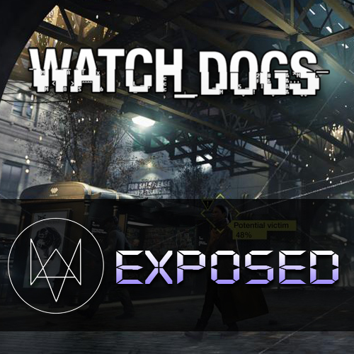 Watch Dogs Exposed