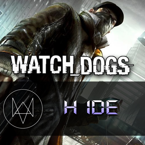 Watch Dogs | H IDE