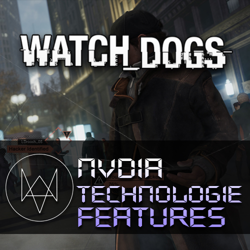 Watch Dogs NVIDIA Technologie Features