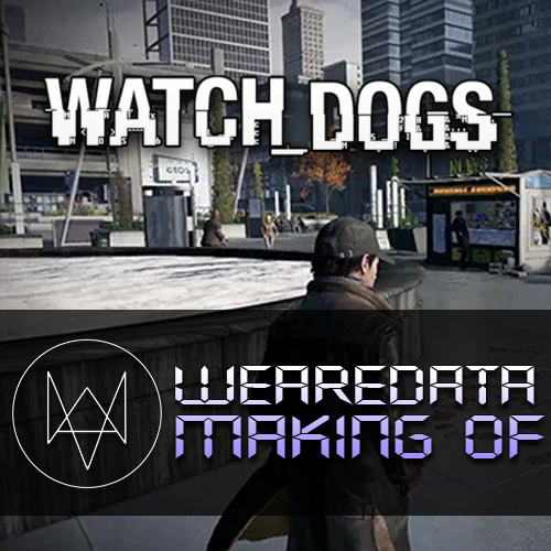 Watch Dogs WeareData Making of