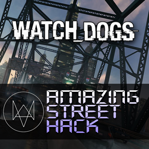 Watch Dogs Amazing Street Hack
