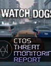 Watch Dogs ctOS Threat Monitoring Report