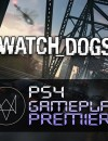 Watch Dogs PS4 Gameplay Premiere