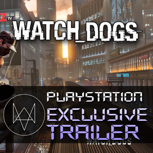 Watch Dogs Playstation Exclusive  Trailer