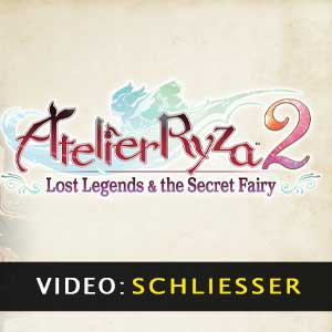 Atelier Ryza 2 Lost Legends & The Secret Fairy Trailer-Video