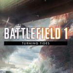 Geplante Veröffentlichung von Battlefield 1 Turning Tides Expansion