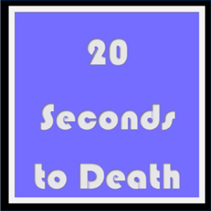 20 Seconds to Death