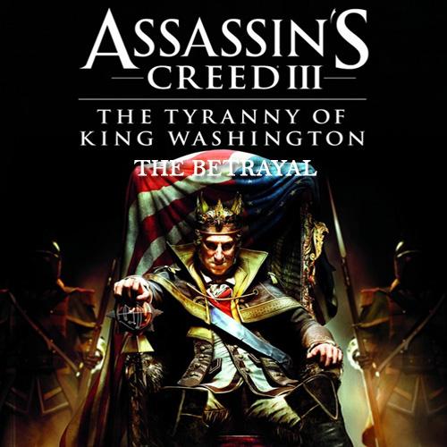 Assassin's Creed 3 Tyranny of King Washington The Betrayal