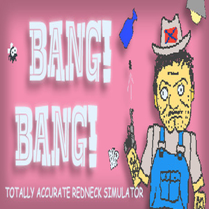 Bang Bang Totally Accurate Redneck Simulator Key kaufen Preisvergleich