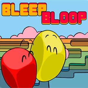 Bleep Bloop