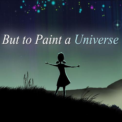 But to Paint a Universe Key Kaufen Preisvergleich