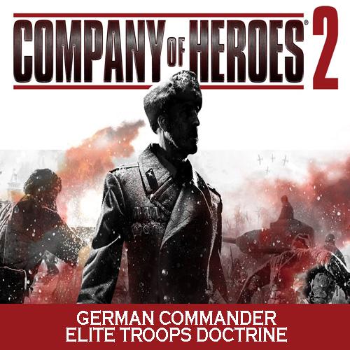 Company of Heroes 2 German Commander Elite Troops Doctrine
