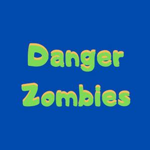 Danger Zombies