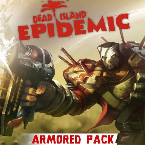 Dead Island Epidemic Armored Pack Key Kaufen Preisvergleich