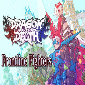 Dragon Marked for Death Frontline Fighters