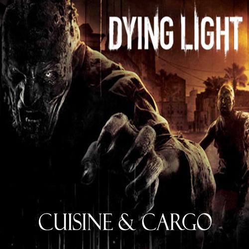 Dying Light Cuisine & Cargo Key Kaufen Preisvergleich