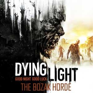 Dying Light The Bozak Horde Key Kaufen Preisvergleich