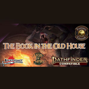 Fantasy Grounds Aegis of Empires 1 The Book in the Old House